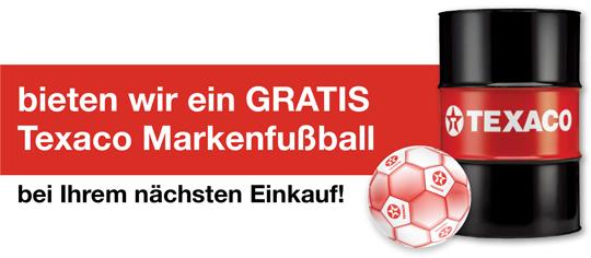 bieten wir ein GRATIS Texaco Markenfußball bei Ihrem nächsten Einkauf!